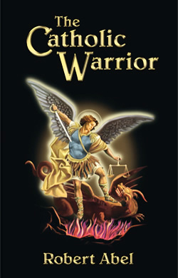 The Catholic Warrior - Valentine Publishing House